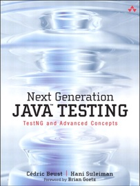 Next Generation Java Testing Testng And Advanced Concepts