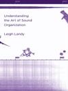 Understanding The Art Of Sound Organization