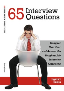 65 Interview Questions: Conquer Your Fear and Answer the Toughest Job Interview Questions da Equity Press