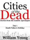 Death Takes A Holiday Cities Of The Dead