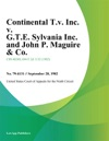 Continental Tv Inc V GTE Sylvania Inc And John P Maguire  Co