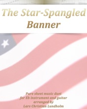 The Star-Spangled Banner Pure Sheet Music Duet For Eb Instrument And Guitar Arranged By Lars Christian Lundholm