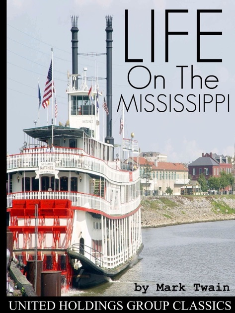 Cub Pilot On the Mississippi – Mark Twain
