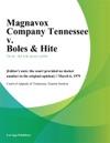 Magnavox Company Tennessee V Boles  Hite