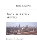 Mafish Mushkella, Ägypten