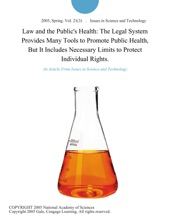 Law And The Public's Health: The Legal System Provides Many Tools To Promote Public Health, But It Includes Necessary Limits To Protect Individual Rights.