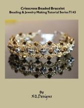 Crisscross Beaded Bracelet Beading & Jewelry Making Tutorial Series T143
