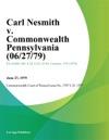 Carl Nesmith V Commonwealth Pennsylvania