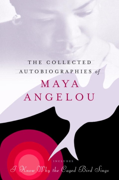The Collected Autobiographies of Maya Angelou - Maya Angelou book cover