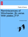 Reminiscences Of Winchester In Verse With Plates FP