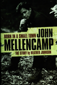 Born in a Small Town: John Mellencamp, The Story