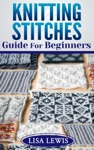 Knitting Stitches Guide For Beginners