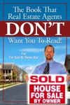 The Book That Real Estate Agents DONT Want You To Read