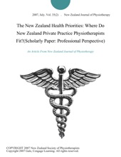 The New Zealand Health Priorities: Where Do New Zealand Private Practice Physiotherapists Fit?(Scholarly Paper: Professional Perspective)