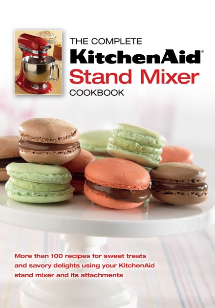 The Complete KitchenAid® Stand Mixer Cookbook by Editors of ... on drinks recipes, kitchenaid sausage grinder, pressure cooker recipes, magic bullet recipes, food processor recipes, kitchenaid vinyl decals, kitchenaid mixers on sale, bread recipes, waffle maker recipes, kitchen recipes, vitamix recipes, kitchenaid pasta attachment, home recipes, kitchenaid pot holders, kitchenaid kpexta, kitchenaid mixers at walmart, cheese recipes, pasta recipes, microwave recipes, blender recipes,