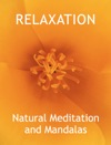 Relaxation With Natural Meditation And Mandalas