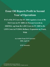 Essar Oil Reports Profit in Second Year of Operations: PAT of Rs 29 Crore for FY 2010 Against a Loss of Rs 514 Crore in FY 2009; 61 Percent Growth in EBITDA: up from Rs 1,203 Crore in FY 2009 to Rs 1,935 Crore in FY2010; Refinery Expansion on Track, With
