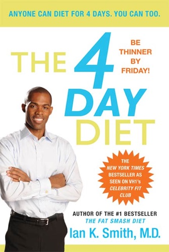 Ian K. Smith, M.D. - The 4 Day Diet