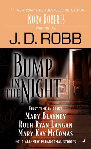 J. D. Robb, Mary Blayney, R.C. Ryan & Mary Kay Mccomas - Bump in the Night