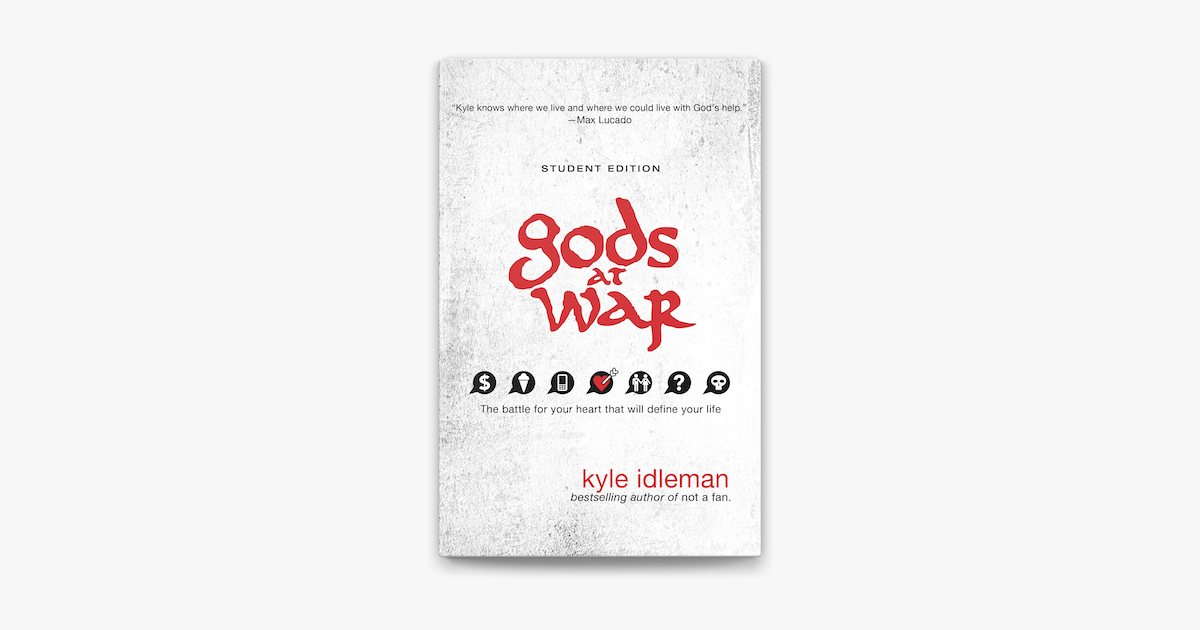 Gods at War Student Edition - Kyle Idleman