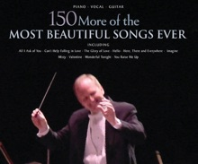 150 More Of The Most Beautiful Songs Ever (Songbook)