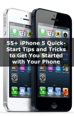 55+ iPhone 5 Quick-Start Tips and Tricks to Get You Started With Your Phone