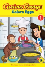 Curious George Colors Eggs (CGTV Reader)