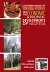 Contributions Of Yoruba People In The Economic  Political Developments Of Nigeria