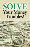 Solve Your Money Troubles!