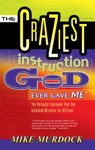 The Craziest Instruction God Ever Gave Me