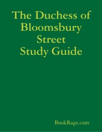 The Duchess Of Bloomsbury Street Study Guide