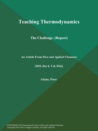 Teaching Thermodynamics: The Challenge (Report) - Pure and Applied Chemistry