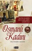 Batılı Seyyahların Gözüyle Osmanlı Kadını
