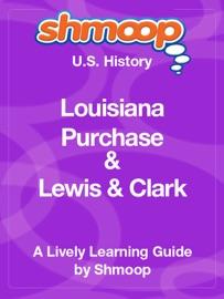 Louisiana Purchase: Haitian Revolution to Lewis & Clark