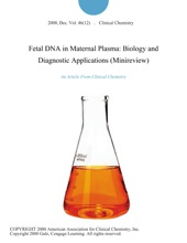 Fetal DNA In Maternal Plasma: Biology And Diagnostic Applications (Minireview)