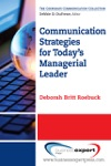 Communication Strategies For Todays Managerial Leader
