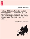 History Of Russia From The Earliest Times To 1882  Translated By L B Lang Edited And Enlarged By N H Dole Including A History Of The Turko-Russian War 1877-78  By The Editor