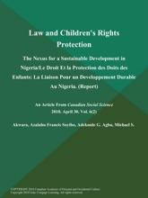Law and Children's Rights Protection: The Nexus for a Sustainable Development in Nigeria/Le Droit Et la Protection des Doits des Enfants: La Liaison Pour un Developpement Durable Au Nigeria (Report)