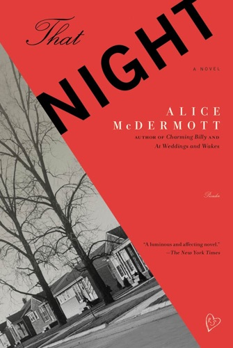 Alice McDermott - That Night