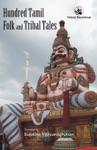Hundred Tamil Folk And Tribal Tales