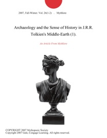 Archaeology And The Sense Of History In J R R Tolkien S Middle Earth 1