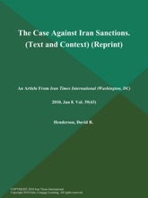 The Case Against Iran Sanctions (Text And Context) (Reprint)