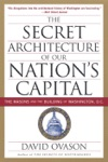 The Secret Architecture Of Our Nations Capital