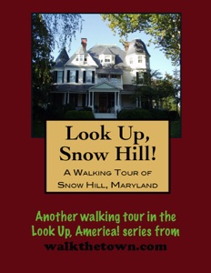 A Walking Tour of Snow Hill, Maryland