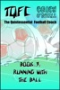 TQFC Book 3: Running with the Ball
