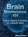 Brain Maintenance 101
