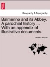 Balmerino And Its Abbey A Parochial History  With An Appendix Of Illustrative Documents Second Edition