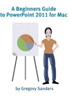A Beginners Guide To PowerPoint 2011 For Mac