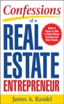 Confessions Of A Real Estate Entrepreneur What It Takes To Win In High-Stakes Commercial Real Estate  What It Takes To Win In High-Stakes Commercial Real Estate