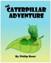 The Caterpillar Adventure